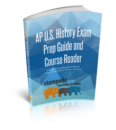 AP U.S. History Exam Prep Guide and Course Reader by Stampede Learning Systems
